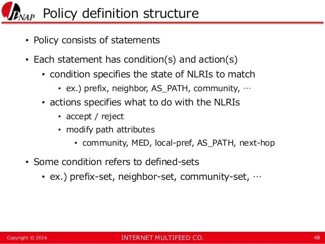 INTERNET MULTIFEED CO.Copyright © 2016 Policy definition structure • Policy consists of statements • Each statement has co...