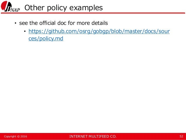 INTERNET MULTIFEED CO.Copyright © 2016 Other policy examples • see the official doc for more details • https://github.com/...