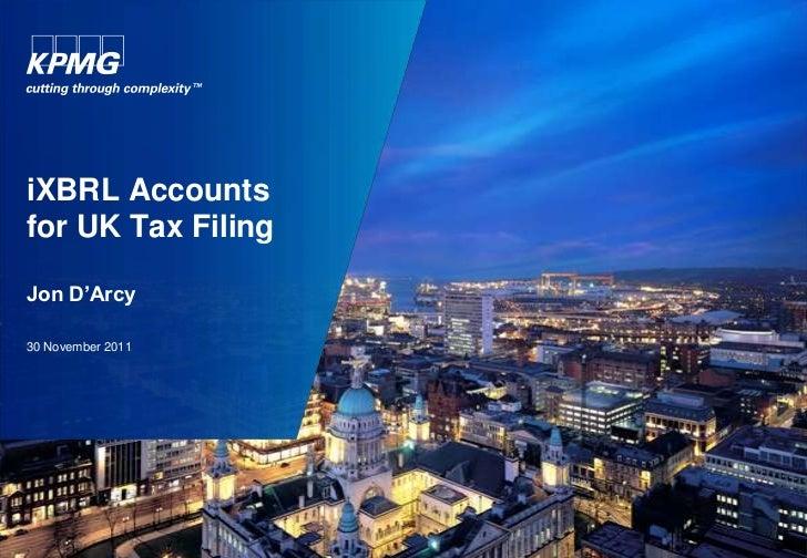 iXBRL Accountsfor UK Tax FilingJon D'Arcy30 November 2011