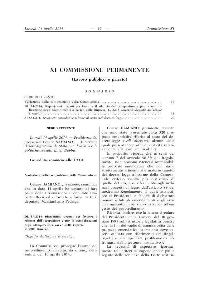 XI COMMISSIONE PERMANENTE (Lavoro pubblico e privato) S O M M A R I O SEDE REFERENTE: Variazione nella composizione della ...