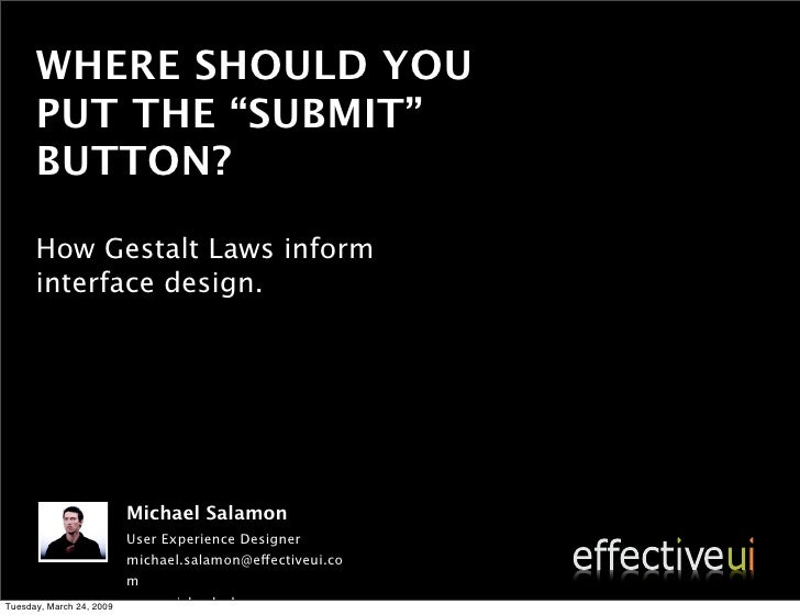 "WHERE SHOULD YOU       PUT THE ""SUBMIT""       BUTTON?        How Gestalt Laws inform       interface design.              ..."