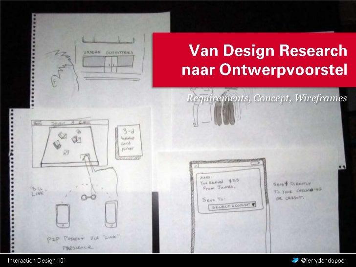 Van Design Research naarOntwerpvoorstel<br />Requirements, Concept, Wireframes<br />