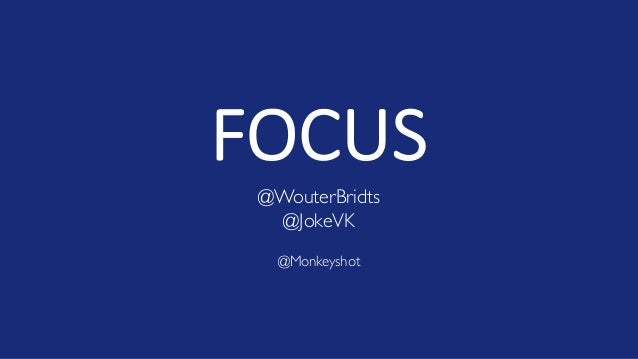 FOCUS @WouterBridts @JokeVK @Monkeyshot