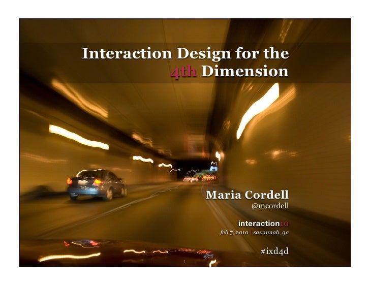 Interaction Design for the                    4th Dimension                             Maria Cordell                     ...