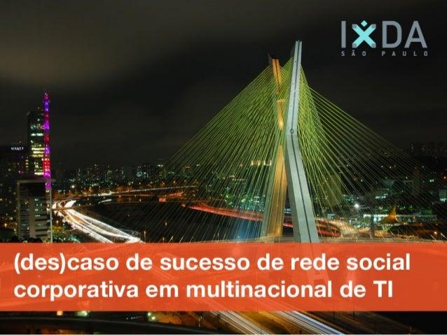 Rede Brasil = 2.000 / Mundo = 23.000