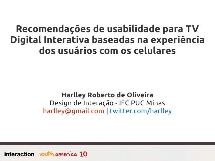 Recomendações de usabilidade para TVDigital Interativa baseadas na experiência      dos usuários com os celulares         ...