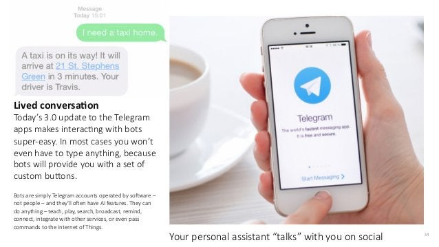 34 Lived conversaCon  Today's 3.0 update to the Telegram  apps makes interacIng with bots  super-‐easy. In ...
