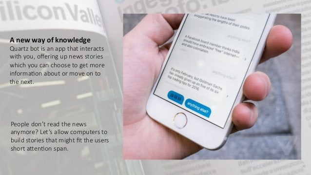 35 A new way of knowledge  Quartz bot is an app that interacts  with you, offering up news stories  which...
