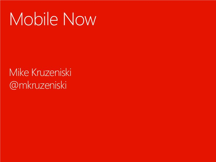 Mobile NowMike Kruzeniski@mkruzeniski