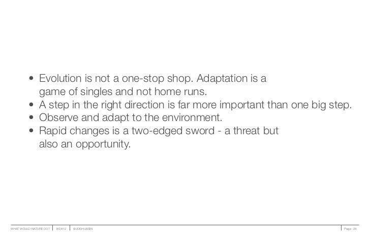• Evolution is not a one-stop shop. Adaptation is a            game of singles and not home runs.         • A step in th...