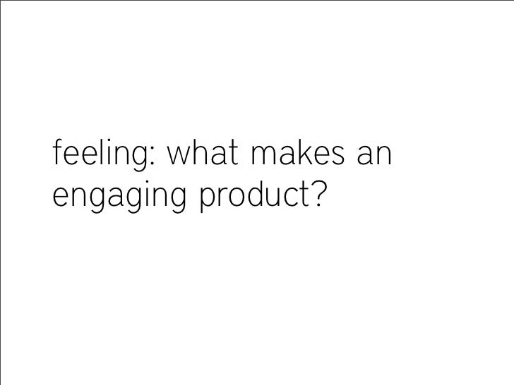 feeling: what makes an engaging product?