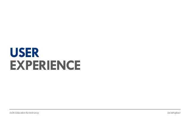 @andreplautIxDA Education Summit 2015 EXPERIENCE USER