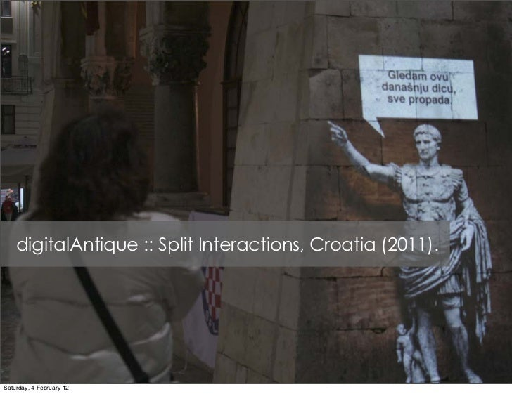 digitalAntique :: Split Interactions, Croatia (2011).Saturday, 4 February 12