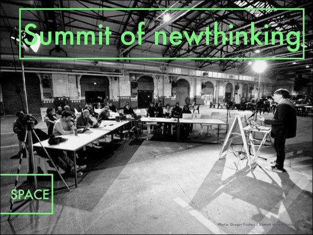 Photo: Gregor Fischer   Summit of newthinking 2012 Summit of newthinking SPACE