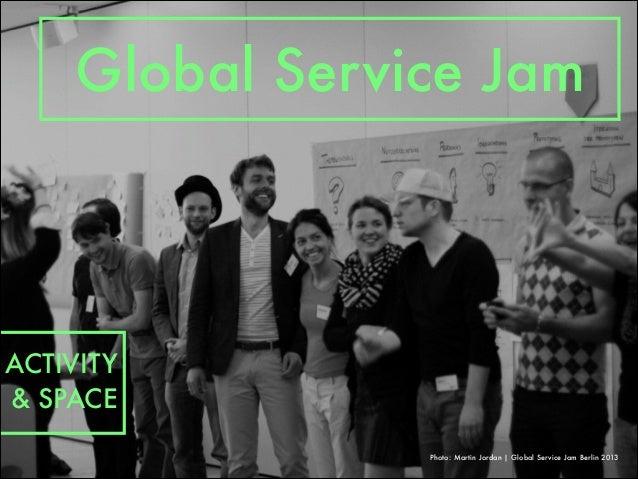 Photo: Martin Jordan   Global Service Jam Berlin 2013 Global Service Jam ACTIVITY & SPACE