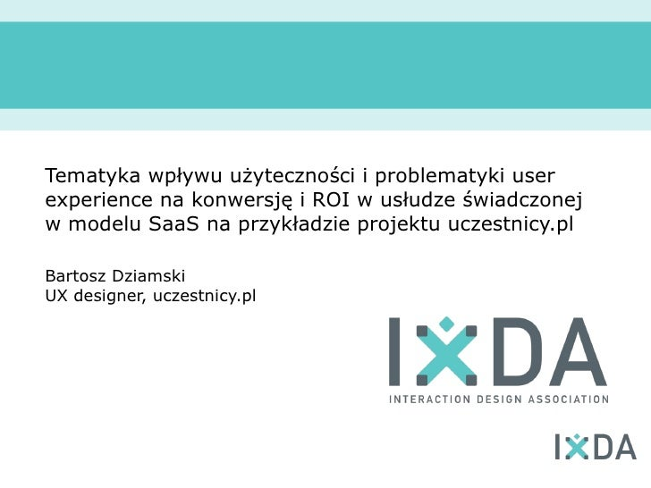 Tematyka wpływu użyteczności i problematyki userexperience na konwersję i ROI w usłudze świadczonejw modelu SaaS na przykł...