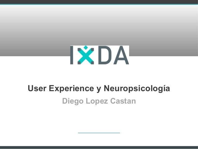 User Experience y NeuropsicologíaDiego Lopez Castan
