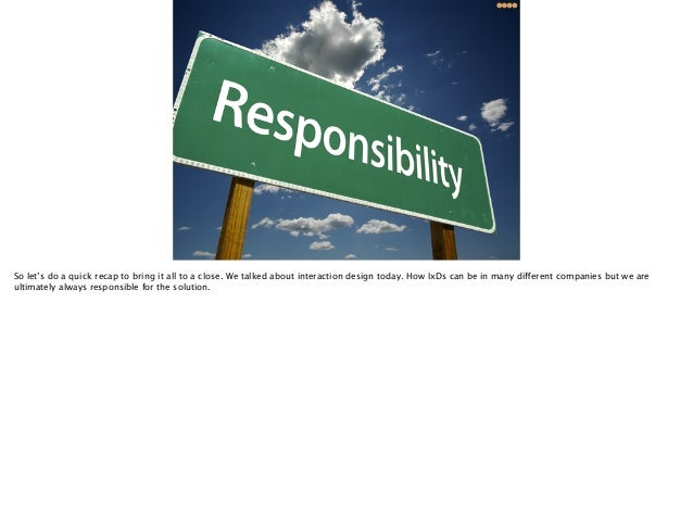 IXD = Responsible 1. Information models 2. Getting priorities  Interaction 14  @lishubert  February 5, 2014  So let's do a...