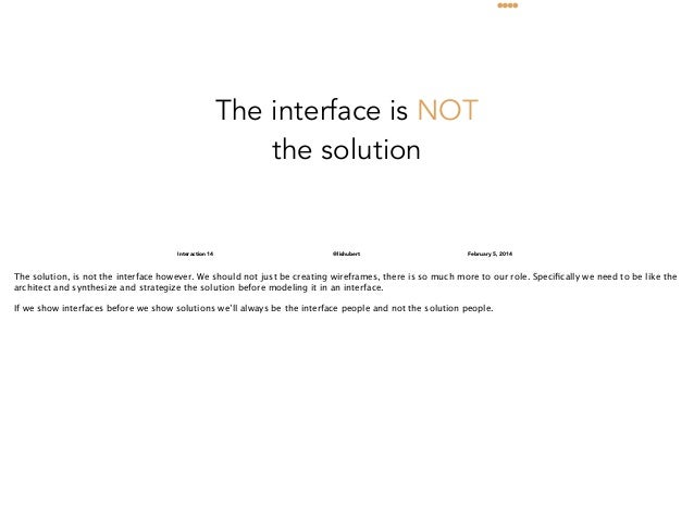 The interface is NOT the solution  Interaction 14  @lishubert  February 5, 2014  The solution, is not the interface howeve...