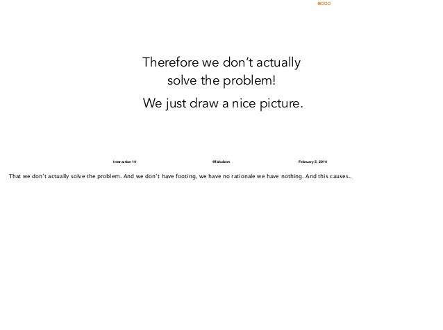 Therefore we don't actually solve the problem! We just draw a nice picture.  Interaction 14  @lishubert  February 5, 2014 ...