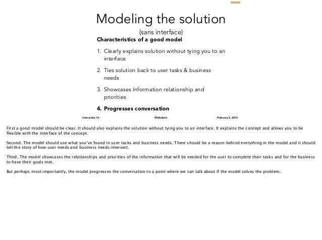 Modeling the solution (sans interface)  Characteristics of a good model  1. Clearly explains solution without tying you to...