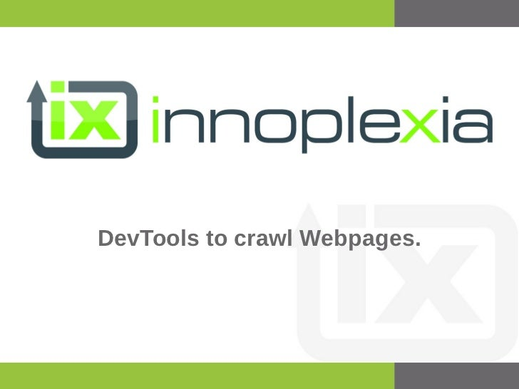 DevTools to crawl Webpages.