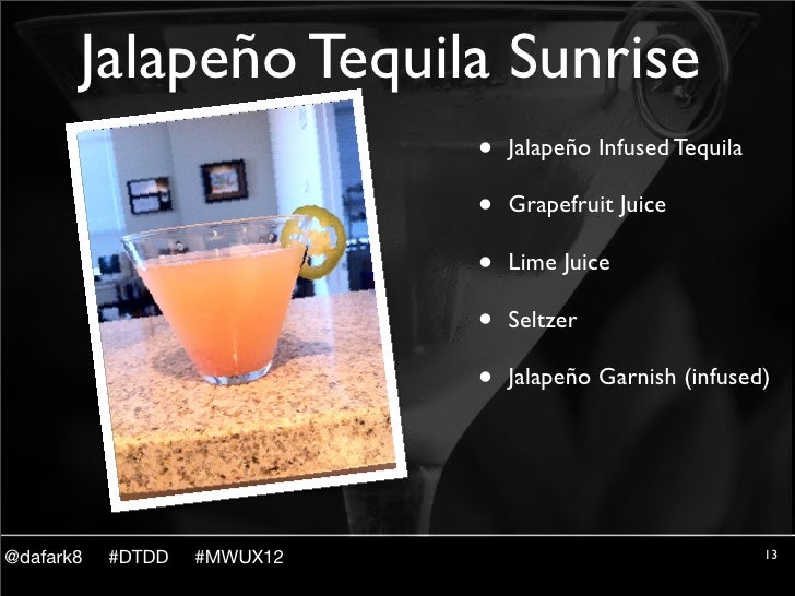 Jalapeño Tequila Sunrise                             •   Jalapeño Infused Tequila                             •   Grapefru...