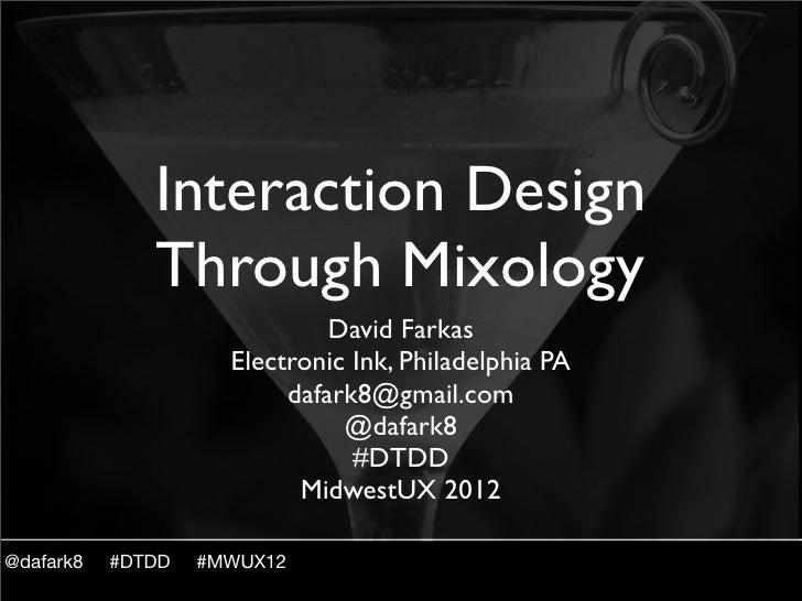 Interaction Design              Through Mixology                              David Farkas                     Electronic ...