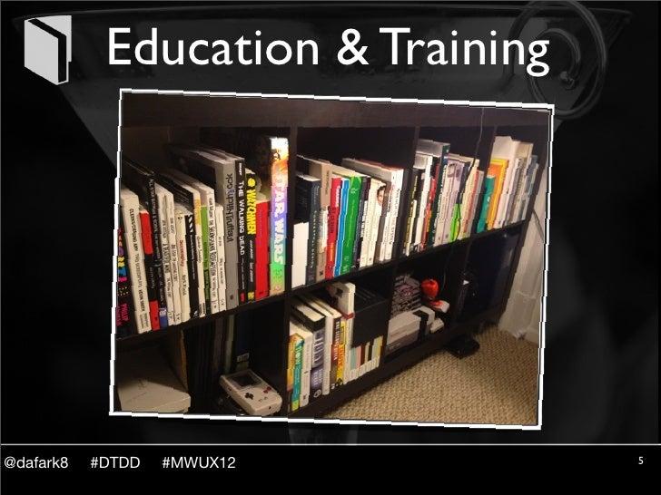 Education & Training@dafark8   #DTDD   #MWUX12         5