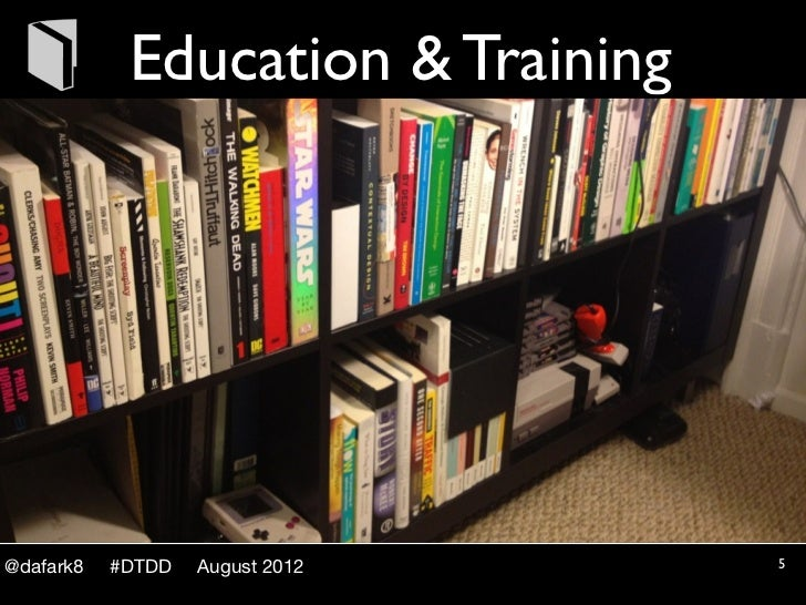 Education & Training@dafark8   #DTDD   August 2012     5