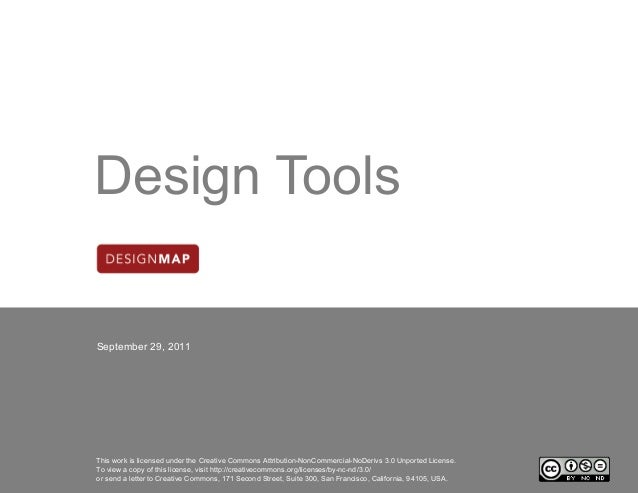 Design Tools  September 29, 2011  This work is licensed under the Creative Commons Attribution-NonCommercial-NoDerivs 3.0 ...