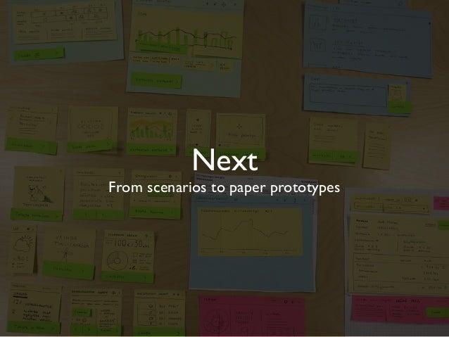 Next  From scenarios to paper prototypes