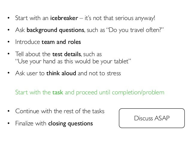 """• Start with an icebreaker – it's not that serious anyway!  • Ask background questions, such as """"Do you travel often?""""  • ..."""