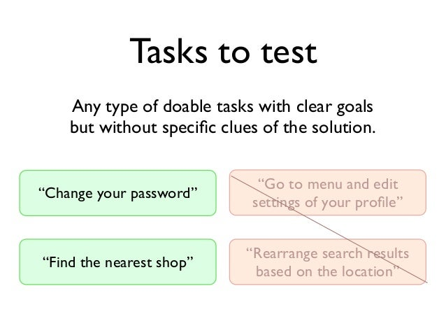 """Tasks to test  Any type of doable tasks with clear goals  but without specific clues of the solution.  """"Change your passwo..."""