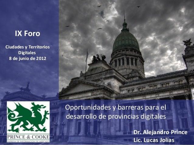 Dr. Alejandro Prince Las TIC y la Seguridad en la Sociedad del ConocimientoIX ForoCiudades y TerritoriosDigitales8 de juni...