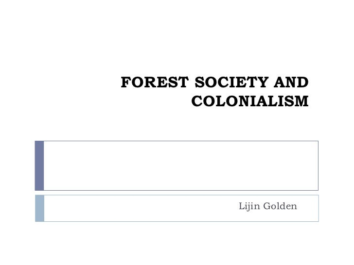 FOREST SOCIETY AND      COLONIALISM           Lijin Golden