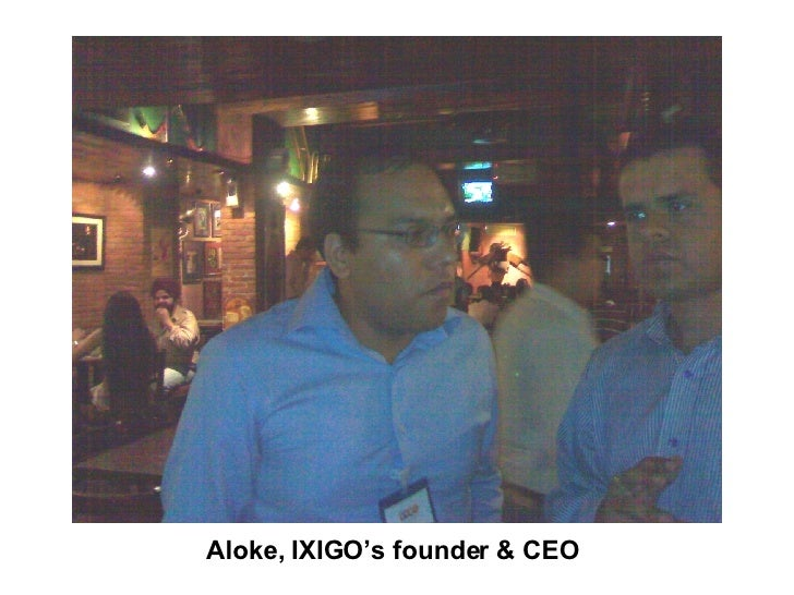 Aloke, IXIGO's founder & CEO