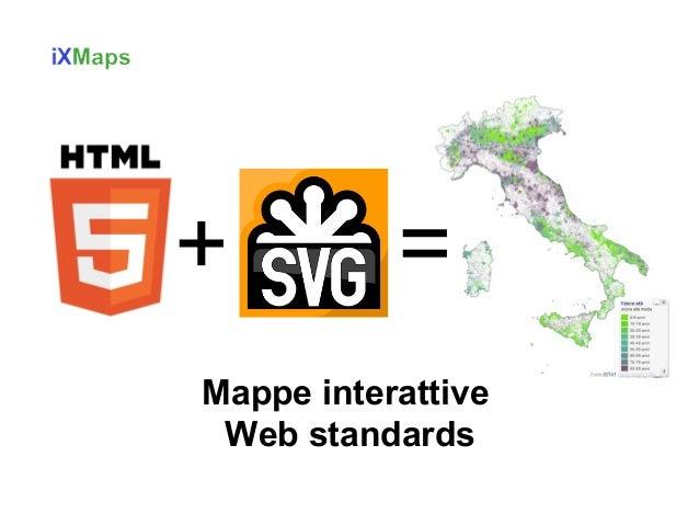+  =  Mappe interattive Web standards