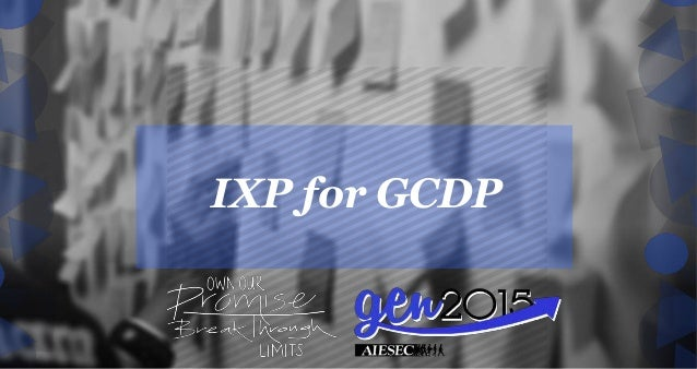 IXP for GCDP