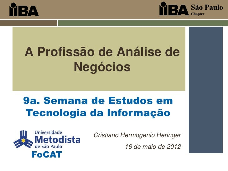 São Paulo                                           ChapterA Profissão de Análise de        Negócios9a. Semana de Estudos ...