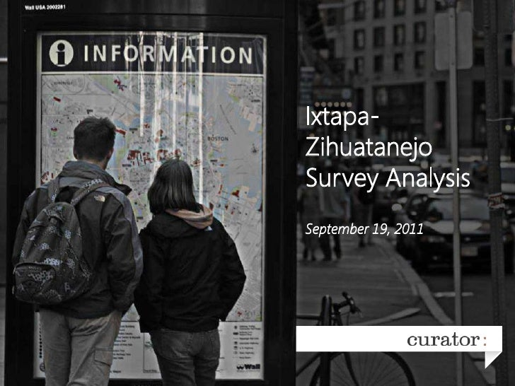 Ixtapa-Zihuatanejo Survey AnalysisSeptember 19, 2011<br />