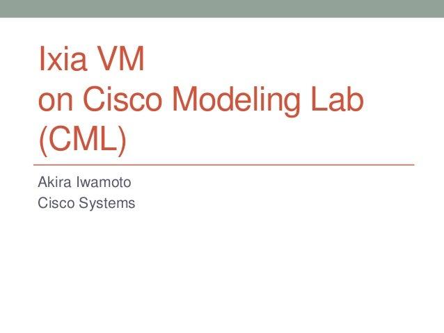 IxVM on CML