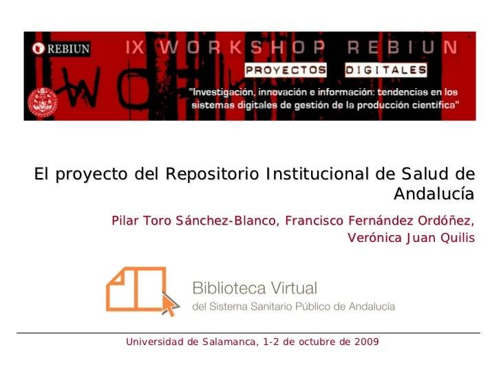 El proyecto del Repositorio Institucional de Salud de                                             Andalucía          Pilar...