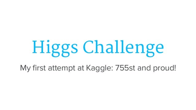 My First Attempt on Kaggle - Higgs Machine Learning