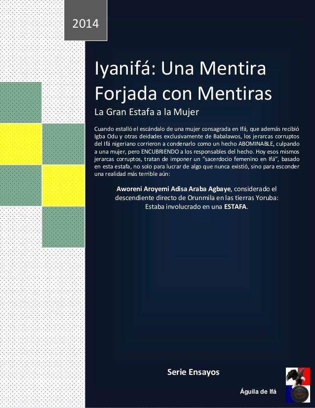 Iyanifá: Una Mentira Forjada con Mentiras La Gran Estafa a la Mujer Cuando estalló el escándalo de una mujer consagrada en...