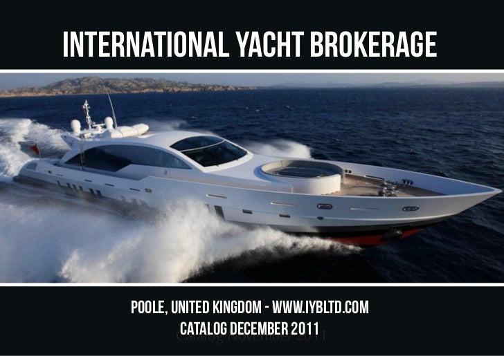 INTERNATIONAL YACHT BROKERAGE     pOOLE, uNITED KINGDOM t- d . c o m            w w w . i y b l WWW.IYBLTD.COM            ...