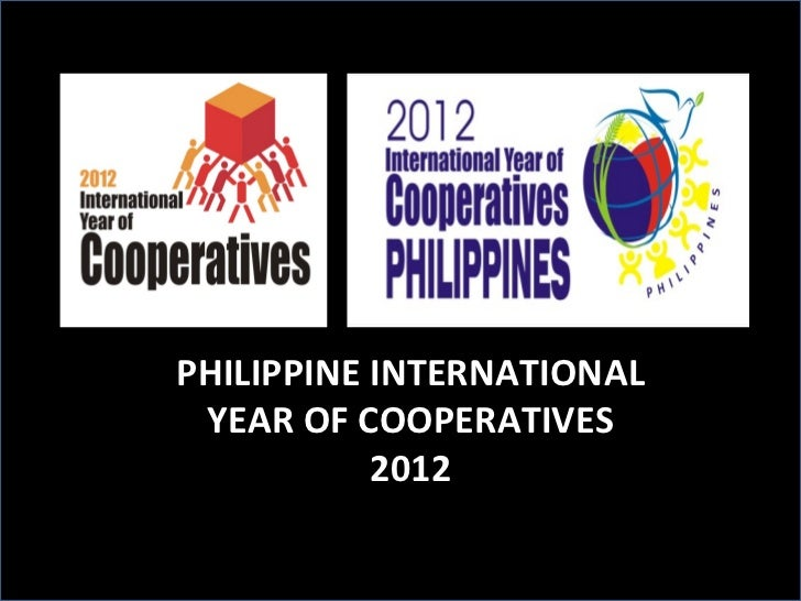 PHILIPPINE INTERNATIONAL YEAR OF COOPERATIVES 2012