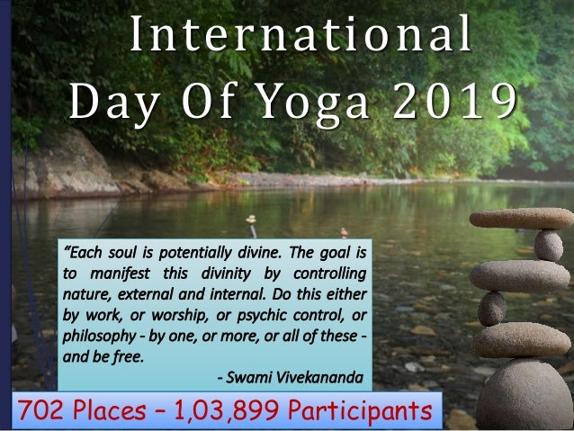 """International Day Of Yoga 2019 """"Each soul is potentially divine. The goal is to manifest this divinity by controlling natu..."""