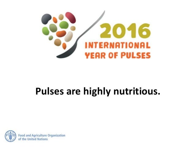 Pulses are highly nutritious.