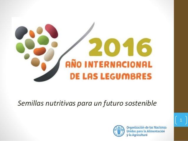 1 Semillas nutritivas para un futuro sostenible